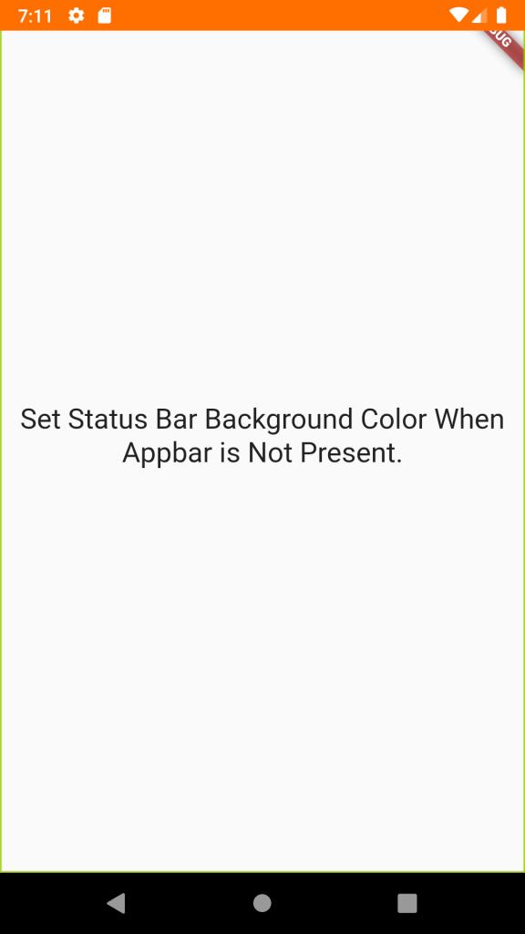 Set Status Bar Background Color When App Bar is Not Present in Flutter