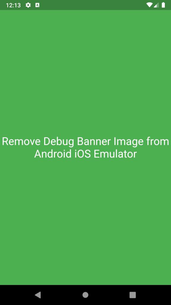 Flutter Remove Debug Banner Image in Android iOS Emulator Screenshot