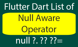 Null Aware Operator in Dart Flutter Example