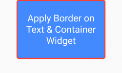Add Set Border Around Text Container Widget in Flutter Example